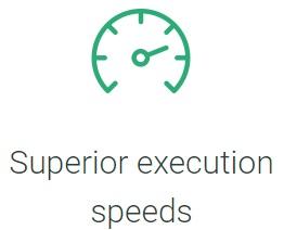 Superior Execution Speeds